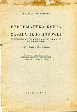 Systematyka Konia i Zasady Jego Hodowli (Systematics of the Horse and the Principles of his Breeding)
